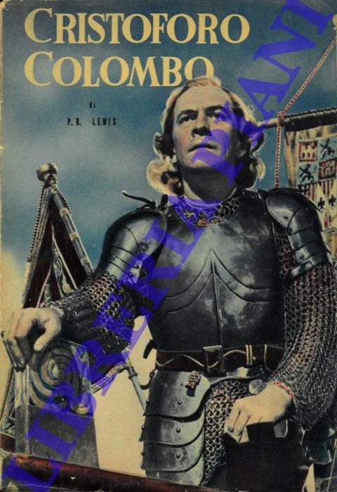 Cristoforo Colombo nel racconto dal film omonimo della Eagle-Lion Films.