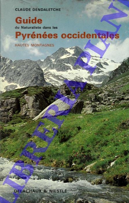 Guide du Naturaliste dans les Pyrénées occidentales. Elements de geólogie, écologie et biologie pyrénéennes. Hautes montagnes: Pyrénées navarro-aragonaises.