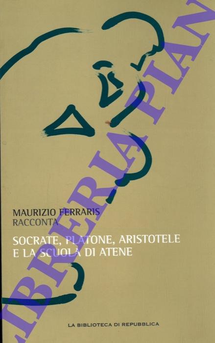 Maurizio Ferraris racconta Socrate, Platone, Aristotele e la Scuola di Atene.