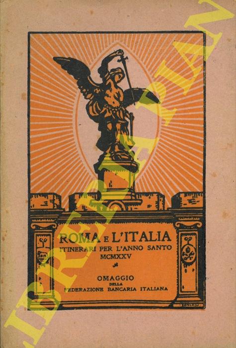Roma e l'Italia. Itinerari per l'Anno Santo.