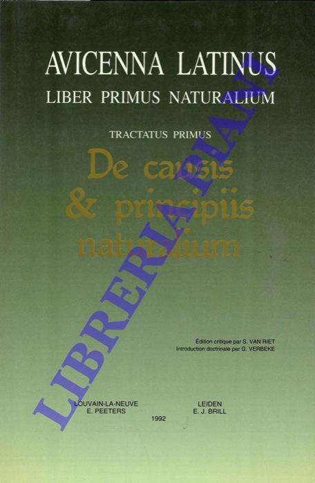 Avicenna Latinus. Liber Primus Naturalium. Tractatus primus de causis et principiis naturalium. Edition critique de la traduction latine médiévale par S. Van Riet. Introduction doctrinale par G. Verbeke.
