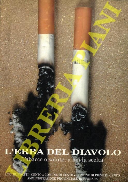 L'Erba del Diavolo. Tabacco o salute, a noi la scelta.