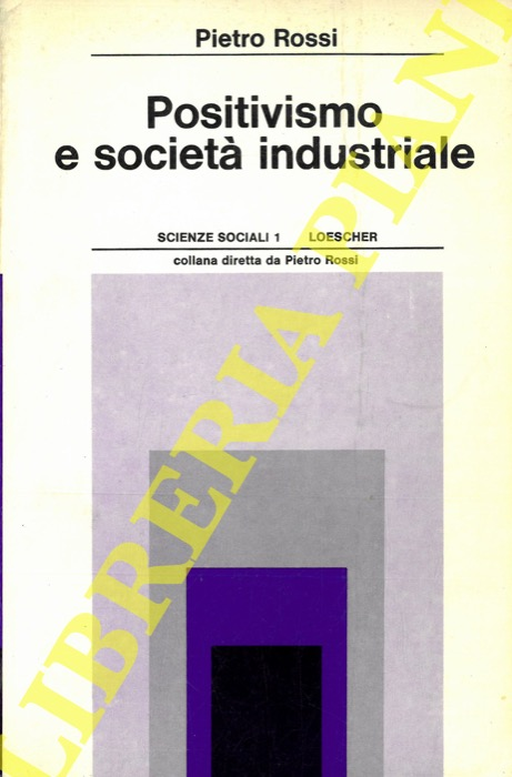 Positivismo e società industriale.