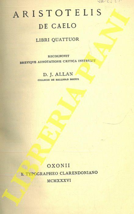 Aristotelis. De caelo. Libri quattuor. Recognovit brevique adnotatione critica instruxit D.J.Allan.