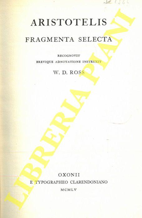 Aristotelis. Fragmenta selecta. Recognovit brevique adnotatione  instruxit W.D. Ross.