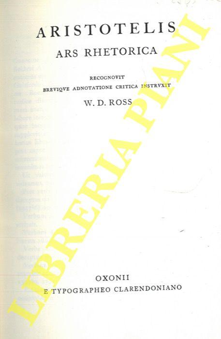 Aristotelis. Ars rhetorica. Recognovit brevique adnotatione critica instruxit W.D. Ross.