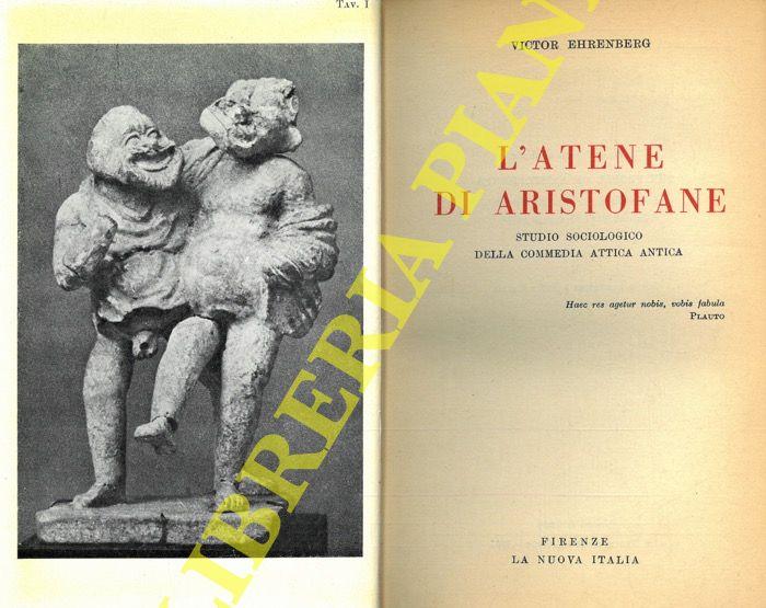 L'Atene di Aristofane. Studio sociologico della Commedia attica antica.