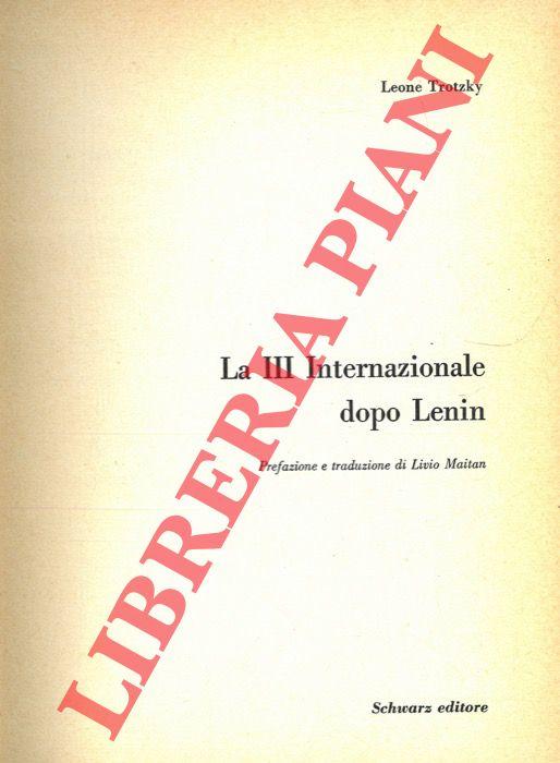 La III Internazionale dopo Lenin.