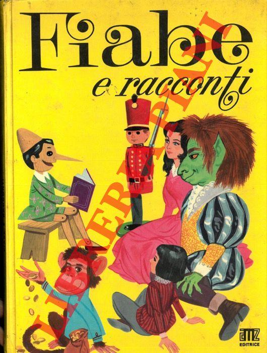 Fiabe e racconti. Pinocchio. Il soldatino di stagno. La Bella e la Bestia. Il moretto e la pirncipessa d'oro.