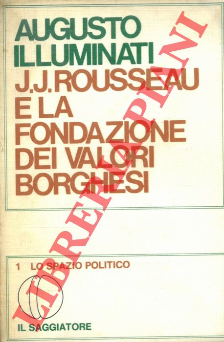 J-J. Rousseau e la fondazione dei valori borghesi.