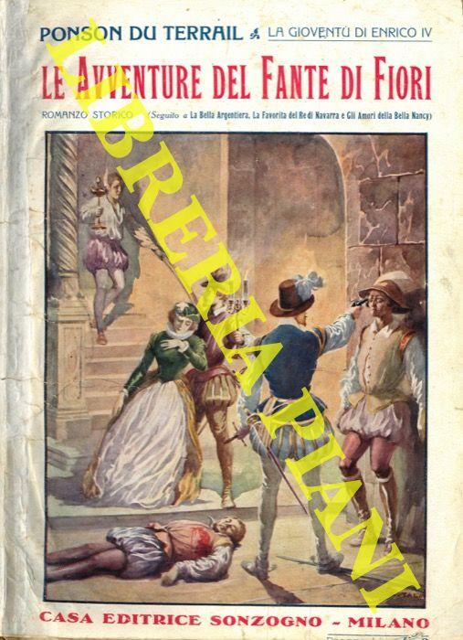 Le avventure del Fante di Fiori. (La gioventù di Enrico IV)