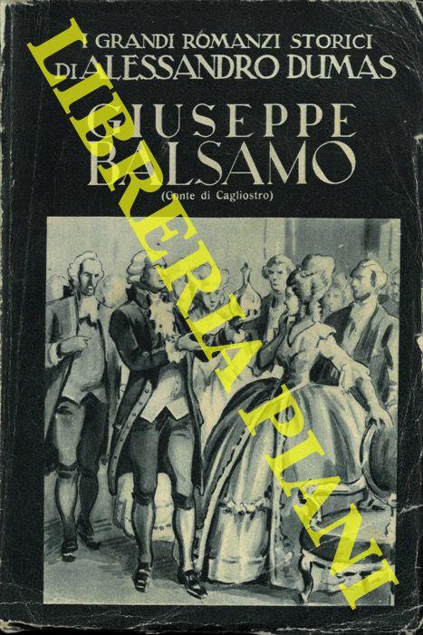 Giuseppe Balsamo. Conte di Cagliostro. Romanzo storico.