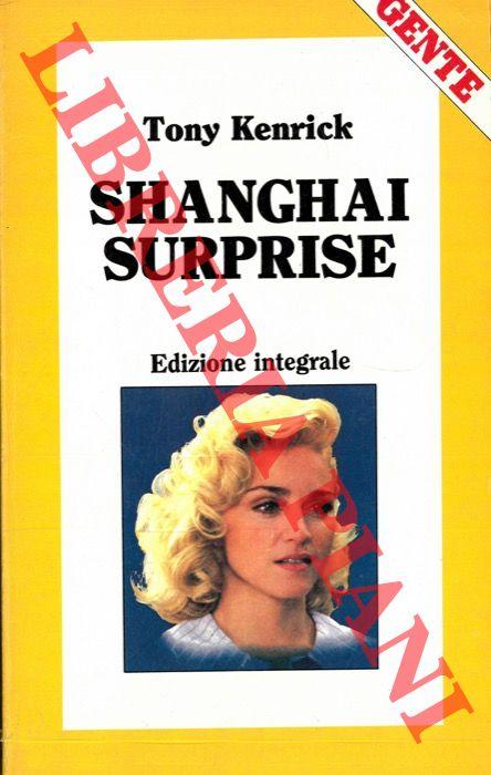 Shanghai surprise.