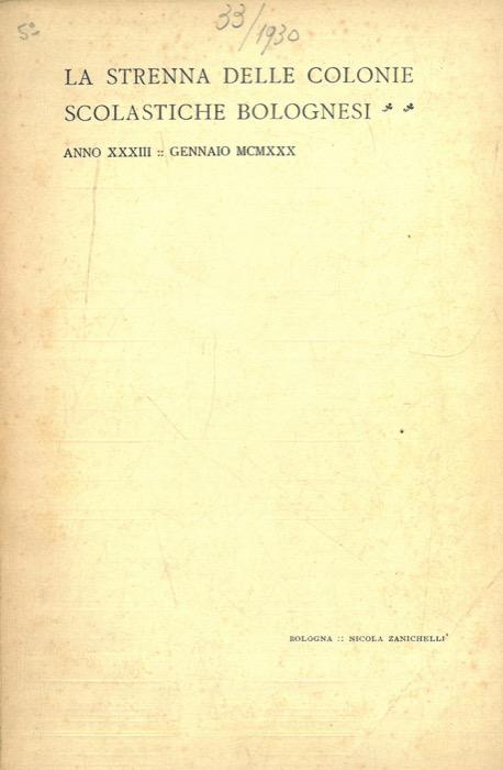 La strenna delle Colonie scolastiche bolognesi. Vita bolognese. A. XXXII