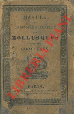 Manuel de l�histoire naturelle des mollusques et leurs coquilles, avant pour base de classification celle de M. le Baron Cuvier.