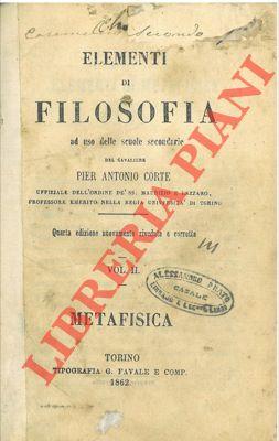 Elementi di filosofia ad uso delle scuole secondarie. Vol. II. Metafisica.
