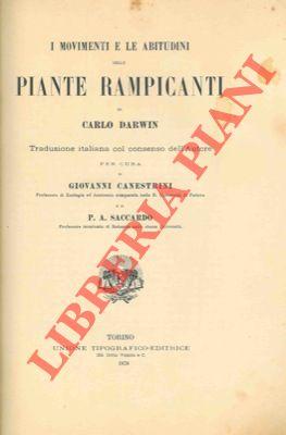 I movimenti e le abitudini delle piante rampicanti. Traduzione italiana col consenso dell'Autore per cura di Giovanni Canestrini e P.A.Saccardo.