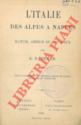 L'Italie des Alpes a Naples. Manuel abrégé du voyageur.