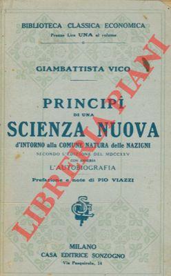 Principi di una scienza nuova d'intorno ala comune natura delle nazioni. Secondo l'edizione del MDCCXXV con annessa l'autobiografia. Prefazione e note di Pio Viazzi.