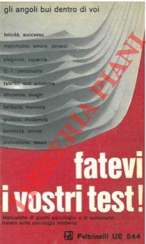 Fatevi i vostri test! Manuale basato sui metodi psicologici moderni.