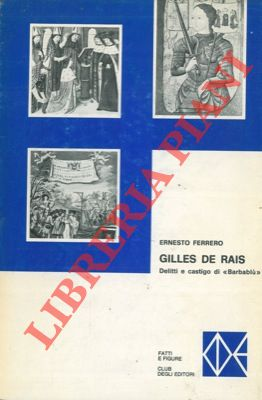 Gilles de Rais. Delitti e castigo di Barbablu.