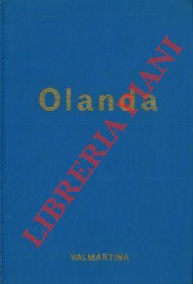 Olanda. Storia, vita, folclore e tutte le informazioni utili al turista.