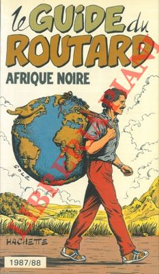 Le guide du routard 1987 - 1988. Afrique noire.