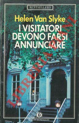 I visitatori devono farsi annunciare.
