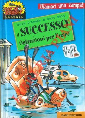 Il successo (istruzioni per l'uso).