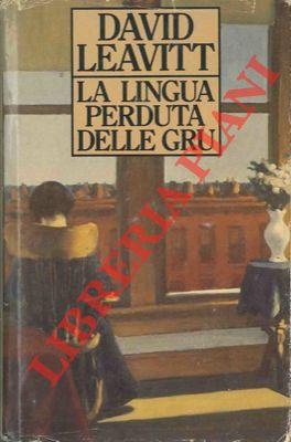 La lingua perduta delle gru.