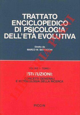 Trattato enciclopedico di psicologia dell'età evolutiva. Vol. I. T. I. Istituzioni : concetti generali e metodologia della ricerca.