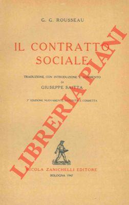 Il contratto sociale. Traduzione, introduzione e commento di Giuseppe Saitta.
