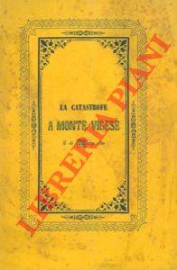 4-79915 – La catastrofe del 15 marzo 1852 a Monte Vigese. Storica relazione corredata di pianta e veduta.