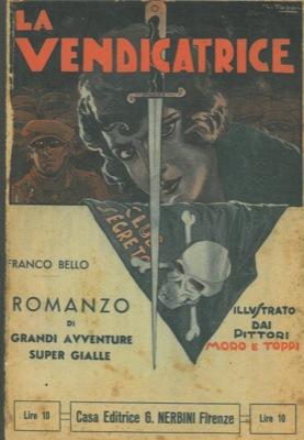La vendicatrice o i misteri della teppa. Seconda edizione riveduta e corretta dall'A. con quadri f.t. dei pittori Toppi e Moro.