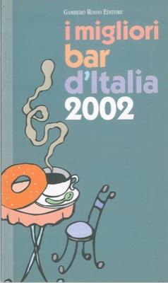 I migliori bar d'Italia 2002.