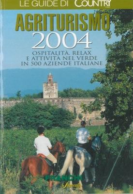 Agriturismo 2004. 500 aziende italiane.