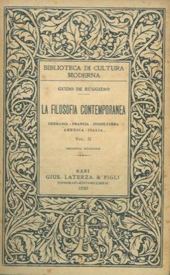 La filosofia contemporanea. Germania - Francia - Inghilterra - America - Italia. Vol. II.