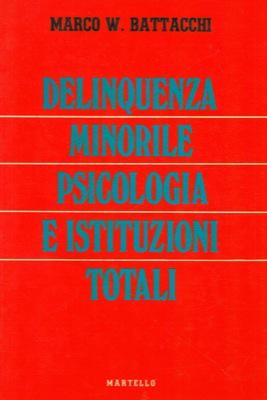 Delinquenza minorile psicologia e istituzioni totali.