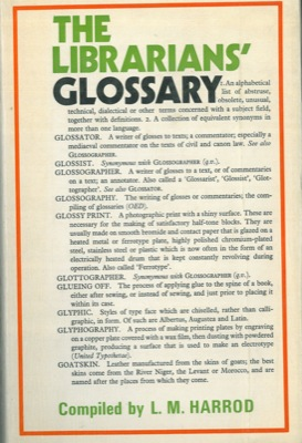 The librarians' glossary of terms used in librarianship and the book crafts and reference books.