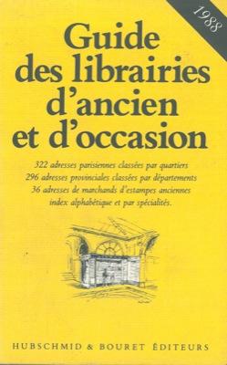 Guide des librairies d'ancien et d'occasion. Quatrième édition.